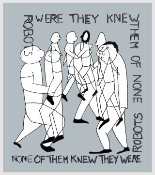 """None of them knew, they we´re robots"""